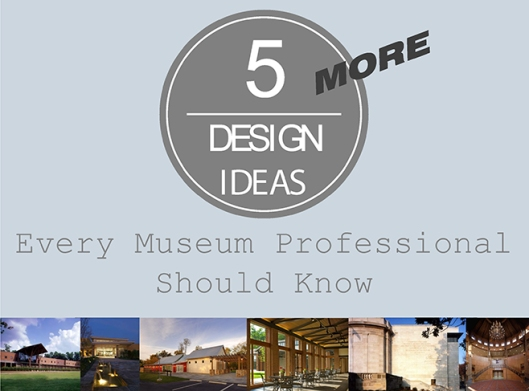 off on five more design ideas every museum professional should know